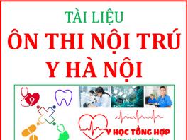 tài liệu ôn thi nội trú Y Hà Nội - Nội, ngoại, sản, nhi