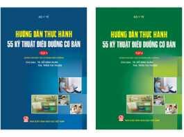 Hướng dẫn thực hành 55 kỹ thuật điều dưỡng cơ bản | Tập 1 + Tập 2
