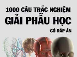 1000 câu hỏi trắc nghiệm giải phẫu có đáp án