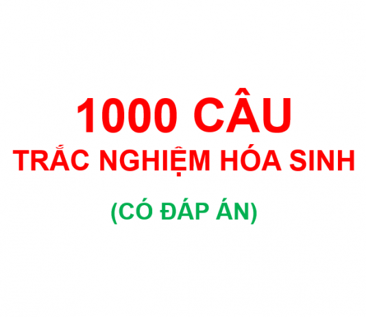 1000 câu trắc nghiệm hóa sinh có đáp án
