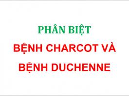 Chẩn đoán phân biệt bệnh Charcot và bệnh loạn dưỡng cơ Duchenne
