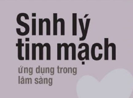 Sinh Lý Tim Mạch Ứng Dụng Trong Lâm Sàng - PGS.TS. Lê Minh Khôi