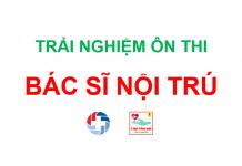 Trải nghiệm ôn thi Bác sĩ Nội Trú